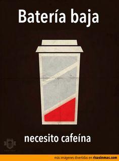 Batería baja. Necesito cafeína. café batería, funny spanish jokes