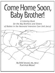 """Hand to Hold has coloring books for big brothers and sisters of NICU babies. Available in English and Spanish. """"Come Home Soon, Baby Sister!"""" or """"Come Home Soon, Baby Brother!"""""""