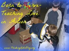 Born to Serve - Teaching Love in Action {Danika Cooley at Thinking Kids}