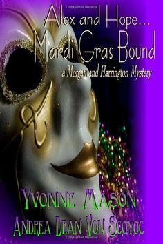 When Fates Collide - A Morgan And Harrington Mystery - Mardi Gras Bound by Andrea Dean Van Scoyoc Yvonne Mason, http://www.amazon.com/dp/1105036847/ref=cm_sw_r_pi_dp_7eLQqb104F9Z3