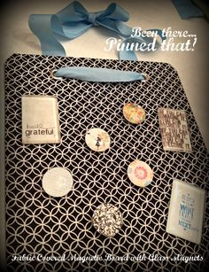 """Pinterest Party"" idea!  Make a craft pinned from Pinterest! Fabric covered magnetic board with glass magnets! #pinterest #party"