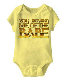 ...the babe with the power  Take a look at this Banana The Babe Bodysuit - Infant by American Classics on #zulily today!