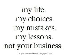 So many people need to learn this lesson! favorite-quotes