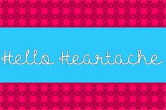Hello Heartache font by Misti's Fonts - FontSpace heartach font, free font, misti font