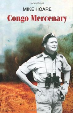 Congo Mercenary by Mike Hoare. $21.45. Publisher: Paladin Press (January 1, 2008). Publication: January 1, 2008. Author: Mike Hoare