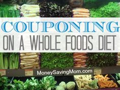 Couponing on a whole foods diet