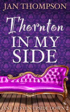 Thornton in My Side (Jane Austen Upside Down 2): A Pride and Prejudice Meets North and South Parody (An Antebellum Novelette) - Kindle edition by Jan Thompson. Religion & Spirituality Kindle eBooks @ Amazon.com.