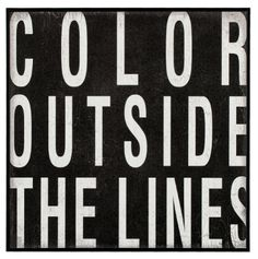 Do you color outside the lines in life?