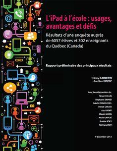 L'iPad à l'école : usages avantages et défis. Résultats d'une enquête auprès de 6057 et 302 enseignants du Québec. Thierry Karsenti et Aurélien Fievez