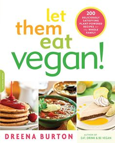 I LOVE Dreena Burton...she's an unbelievably talented cookbook author whose recipes I adore! Stay tuned for her new book, Let Them Eat Vegan...it's extraordinary!