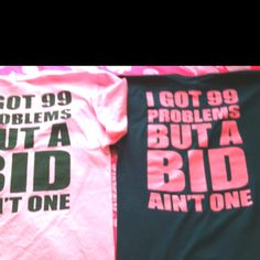 adpi, 99 problems, soror, bid day, shirts, alpha, delta zeta, phi, aoii