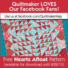 "Free pattern from Quiltmaker for Hearts Afloat when you ""like"" us on Facebook. https://www.facebook.com/QuiltmakerMag"