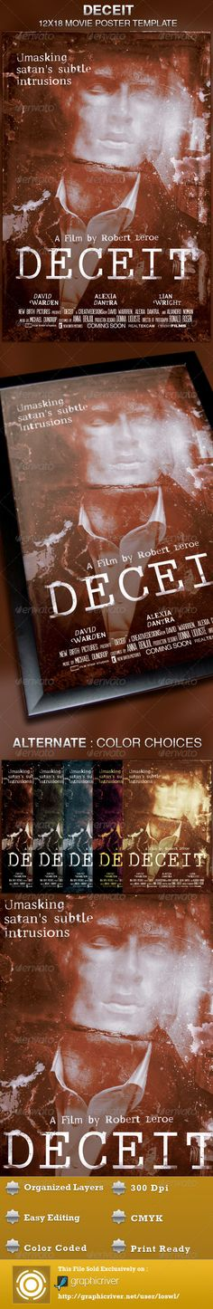 This Deceit Movie Poster Template is sold exclusively on graphicriver, it can be used for your movie promotion, event marketing, church movie night, sermon marketing etc. In this package you'll find 1 Photoshop file. All text and graphics in the file are editable, color coded and simple to edit. The file also has 6 one-click color options. $6.00