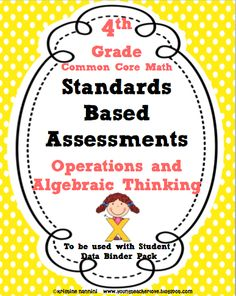 4th Grade Common Core Math- Operations and Algebraic Thinking Assessments. Teaching notes, higher level thinking assessment questions and more!!