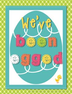 We've been Egged - cute free printables