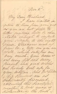 "Letter from Mary Todd Lincoln to Abraham Lincoln. ""Mary Todd Lincoln, who believed her great antipathy to the general was shared by the public, advised her husband in this letter to remove McClellan from the command. Whether she influenced her husband's decision is unknown, but on November 5, 1862, Lincoln placed the Union forces under the command of General Burnside."" Library of Congress"