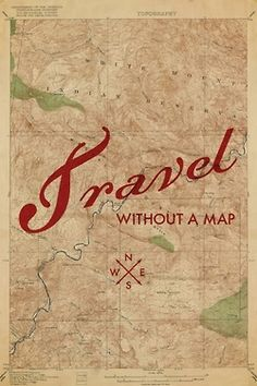 Travel without a map #adventure #travel #maps