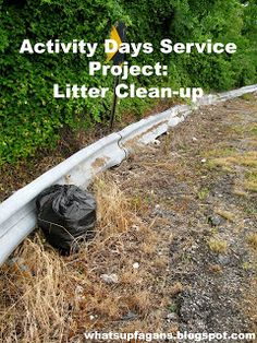 LDS Activity Days Service Project: Litter Clean-up.  Great ideas on how to do a trash clean-up with young kids.  @k . Fagan