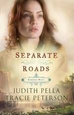 Separate Roads  By Judith Pella and Tracie Peterson