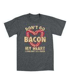 Look what I found on #zulily! KidTeeZ Heather Charcoal 'Don't Go Bacon My Heart' Tee - Men by KidTeeZ #zulilyfinds