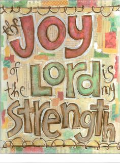 Scripture Art, The Joy of the Lord is my Strength (Nehemiah 8:10), 8 x 10 Fine Art Print. $18.00, via Etsy.