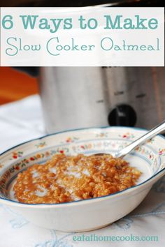 6 Ways to Make Slow Cooker Oatmeal