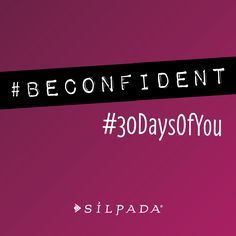 """""""Reveal your confidence - in who you are and what you do. Every woman deserves to feel that empowered."""" #BeConfident #30DaysofYou ~ K & R"""
