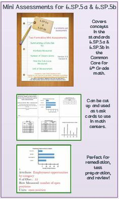 6th grade math:  10 problems in two formative mini-assessments that cover: summarizing a data set by attribute measured, number of observations, how the data was measured, and the unit of measurement.  Two versions of the same topic allow you to give a pre-test and a post-test if you want to, or use them as task cards.