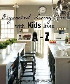 Organized Living with Kids from A-Z!!   Part 1