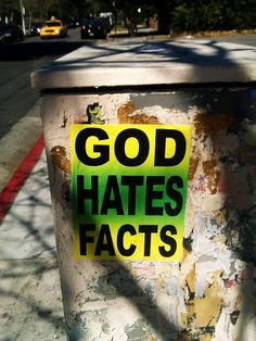 God hates facts.