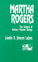 Martha Rogers: the Science of Unitary Human Beings