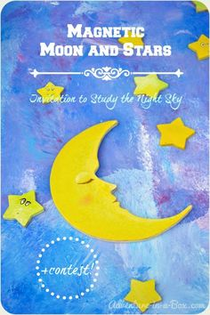Magnetic Moon and Stars: Invitation to Study the Night Sky | How to make moons and stars and study constellations with your kids | Adventure...