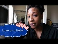 Love on a Hater. Don't drink the hateraid, yo.