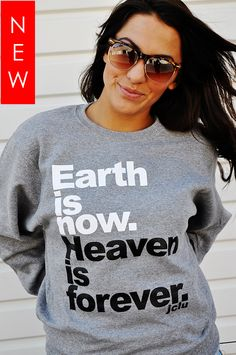 $24.99-HeavenIsForeverSweater by JCLU Forever Christian t-shirts