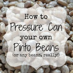 How to Pressure Can your own Pinto Beans