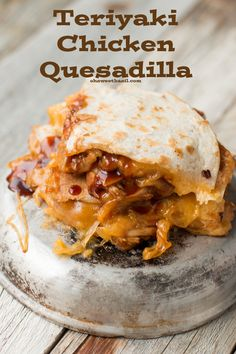 teriyaki chicken in a quesadilla,,, heck yes and it's delicious! ohsweetbasil.com