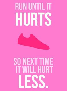 I keep running... Not got past the knee pain yet though!
