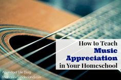 How to Teach Music Appreciation in Your Homeschool