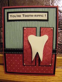 You're Tooth-riffic!   #dentist #hygienist #dental #humor