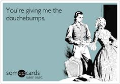 I will def use this! #douchebumps