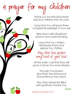 """Free """"a prayer for my children"""" printable! This prayer is based on Colossians 1:9-11 and is a beautiful prayer of blessing and empowerment for your children. Frame it and hang it in your family room, child's room or playroom. Or, attach it to a spiral notebook cover and use it as your family prayer journal."""