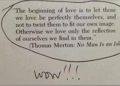 Let those we love be perfectly themselves.