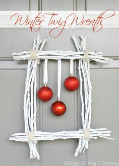 Leave the twigs natural and hang some type of primitive what not. Add a small bow to each corner or hang with a gingham ribbon.