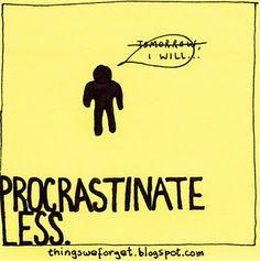 Procrastinate less.