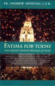 Fatima for Today, a book by Fr. Apostoli, who is coming to the Great Memphis / Mid-south area on Dec 6-7, 2013, for the Marian Conference, to be held at St. Michael's Church, on Summer Ave.