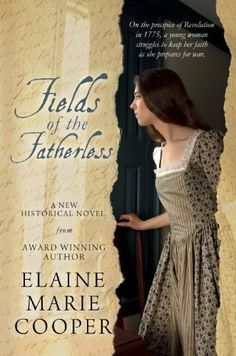 Fields of the Fatherless: Revolutionary War and Colonial America Novel (Historical Fiction,  Military & Wars) by Elaine Marie Cooper, http://www.amazon.com/dp/B00FYV5EOM/ref=cm_sw_r_pi_dp_1-oQsb0NFG6KD