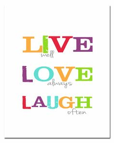 """Free printable 8x10 - """"live well, love always, laugh often."""" inspirational quote for 2014"""