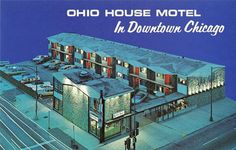 Ohio House Motel - Chicago, Illinois. Still open! I have stayed there twice.