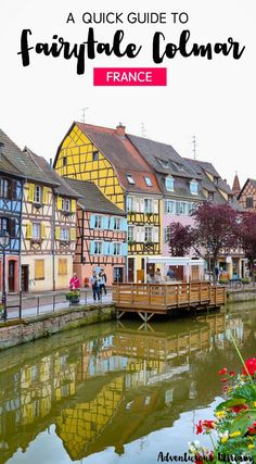 Colmar, Alsace is th