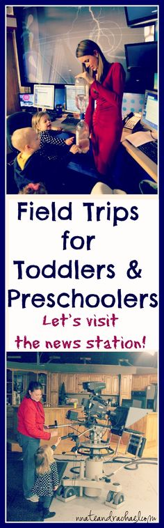 Toddler and Preschool Field Trip Ideas--Let's visit the news station!